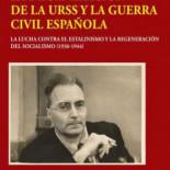 """""""La Revolución española representaba la antítesis de lo que sucedía en la URSS bajo el estalinismo en los años 30"""""""